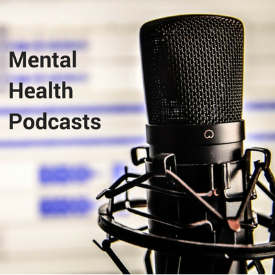 Fan of Podcasts Check out these Mental Health Ones